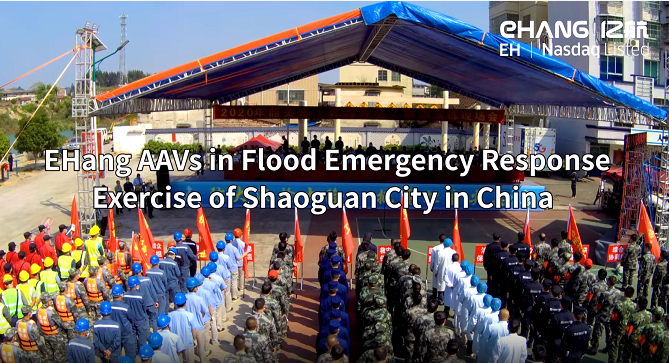 EHang AAVs in Flood Emergency Response Exercise of Shaoguan City in China